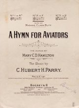 Cover of A hymn for aviators / the words by Mary C.D. Hamilton ; the music by C. Hubert H. Parry