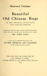 Cover of Illustrated catalogue of beautiful old Chinese rugs of the imperial Ch'ien-Lung and earlier periods