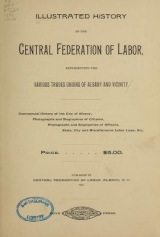 Cover of Illustrated history of the Central Federation of Labor, representing the various trade unions of Albany and vicinity