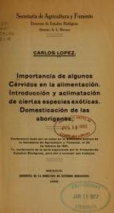 """Cover of """"Importancia de algunos Cérvidos en la alimentación. Introducción y aclimatación de ciertas especies exóticas. Domesticación de las aborígenes /"""""""