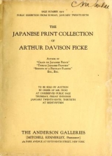Cover of The Japanese Print Collection of Arthur Davison Ficke, Author of 'Chats on Japanese Prints,' 'Twelve Japanese Paintings,' 'Sonnets of a Portrait Paint