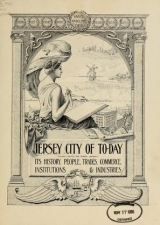 Cover of Jersey City of to-day... its history, people, trades, commerce, institutions & industries