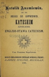Cover of Katolik anamiemin, mi sa Jesus od ijitwhwin kateshim ejin'kadek english--otawa catechism