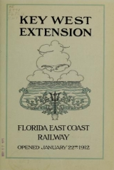 Cover of Key West extension, Florida East Coast Railway, opened January 22, 1912