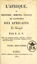 """Cover of """"L'Afrique, ou Histoire, moeurs, usages et coutumes des africains : le Sénégal /"""""""