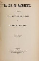 Cover of La Isla de Sacrificios, la Señora Zelia Nuttall de Pinard y Leopoldo Batres