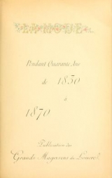 Cover of La mode pendant quarante ans de 1830 à 1870