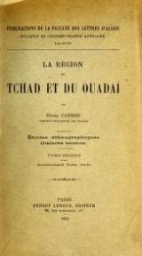 Cover of La région du Tchad et du Oudaï études ethnographiques, dialecte Toubou