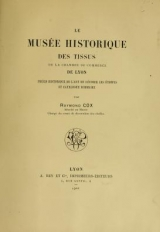 Cover of Le Musée historique des tissus de la Chambre de commerce de Lyon