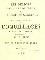 Cover of Les delices des yeux et de l'esprit, ou, Collection generale des differentes especes de coquillages que la mer renferme