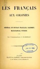 Cover of Les Français aux colonies Sénégal et Soudan français, Dahomey, Madagascar, Tunisie