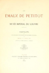 Cover of Les émaux de Petitot du Musée imperial du Louvre