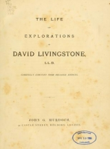 Cover of The life and explorations of David Livingstone, LL.D.