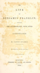 Cover of The life of Benjamin Franklin