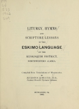 Cover of Liturgy, hymns and scripture lessons in the Eskimo language of the Kuskoquimo District, northwestern Alaska