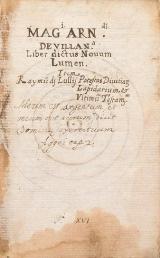 Cover of Mag[istr]i Arn[al]di Devillan[ov]a Liber dictus Nouum Lumen; item Raymu[n]di Lullij Potestas Diuitatia[rum] Lapidarium & Ultimu[m] Testam[entu]m
