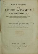 Cover of Manual ó vocabulario de la lengua pampa y del estilo familiar para el uso de los jefes y oficiales del ejército