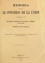 Cover of Memoria presentada al Congreso de la Union por el Secretario de Estado y del Despacho de Fomento, Colonización, Industria y Comercio de la Repúbica Mexicana, Vicente Riva Palacio