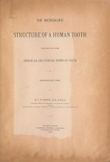 Cover of The microscopic structure of a human tooth together with some unusual and irregular forms of teeth / by C. H. Stowell