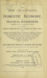 Cover of The new cyclopædia of domestic economy, and practical housekeeper