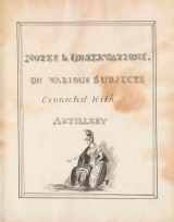 Cover of Notes and observations on various subjects connected with artillery