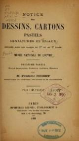 """Cover of """"Notice des dessins, cartons, pastels, miniatures et émaux exposé dans les salles du 1 et du 2 étages au Musée national du Louvre"""""""