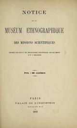 Cover of Notice sur le Muséum ethnographique des missions scientifiques, rédigée par chacun des missionnaires scientifiques sur les objets qu'il a rapporté