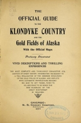 Cover of The Official guide to the Klondyke country and the gold fields of Alaska