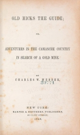 Cover of Old Hicks the guide, or, Adventures in the Camanche country in search of a gold mine