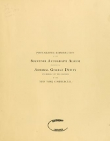 Cover of Photographic reproduction of the souvenir autograph album presented to Admiral George Dewey on behalf of the signers by the New York Commercial