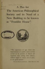 Cover of A plea for the American Philosophical Society and its need of a new building to be known as 'Franklin house'