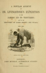 Cover of A popular account of Dr. Livingstone's expedition to the Zambesi and its tributaries