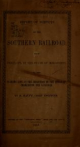 Cover of Report of surveys of the Southern Railroad, from Brandon, in the state of Mississippi, to the Alabama line, in the direction of the cities of Charleston and savannah