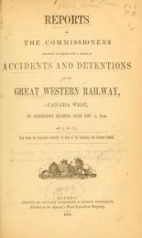 Cover of Reports of the commissioners appointed to inquire into a series of accidents and detentions on the Great Western Railway, Canada West, by commission bearing date Nov. 3, 1854