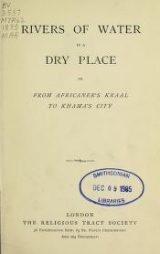 Cover of Rivers of water in a dry place, or, From Africaner's kraal to Khama's city