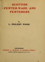 Cover of Scottish pewter-ware and pewterers