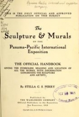Cover of The sculpture & murals of the Panama-Pacific international exposition; the official handbook, giving the symbolism, meaning and location of all works,