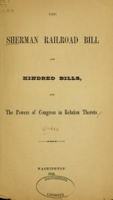Cover of The Sherman railroad bill and kindred bills, and the powers of Congress in relation thereto