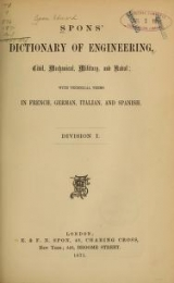 "Cover of ""Spons' dictionary of engineering, civil, mechanical, military, and naval; with technical terms in French, German, Italian, and Spanish"""