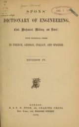 Cover of Spons' dictionary of engineering, civil, mechanical, military, and naval; with technical terms in French, German, Italian, and Spanish
