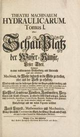 Cover of Theatri machinarum hydraulicarum tomus I -II, oder, Schau-Platz der Wasser-Kulnste