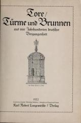Cover of Tore, Türme und Brunnen aus vier Jahrhunderten deutscher Vergangenheit