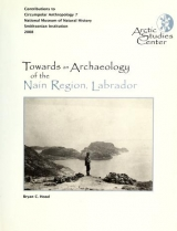 """Cover of """"Towards an archaeology of the Nain Region, Labrador /"""""""