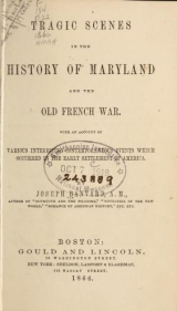 Cover of Tragic scenes in the history of Maryland and the old French War