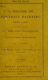 Cover of A treatise on portrait painting from life. Also, instructions for painting upon photographs ... supplemented with a discourse on art