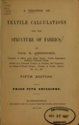 Cover of A treatise on textile calculations and the structure of fabrics