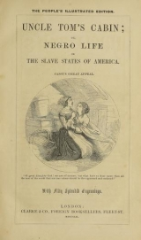 Cover of Uncle Tom's cabin, or, Negro life in the slave states of America, with fifty splendid engravings