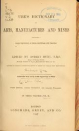 """Cover of """"Ures̓ dictionary of arts, manufactures and mines"""""""