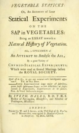 Cover of Vegetable staticks, or, An account of some statical experiments on the sap in vegetables - being an essay towards a natural history of vegetation - Al