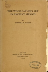 Cover of The wood-carver's art in ancient Mexico